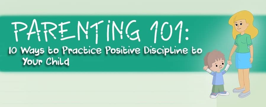 Ways to Practice Positive Discipline to Your Child