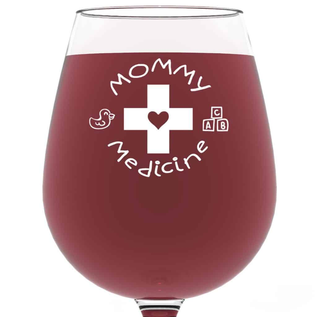 Mommy Medicine Funny Wine Glass