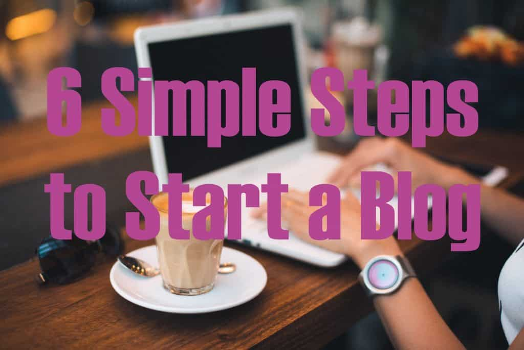 6 Simple Steps To Start A Blog