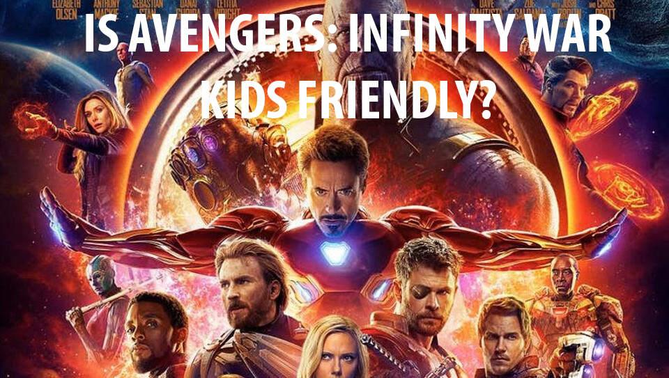 avengers infinity war safe for kids